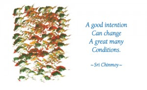 a-good-intention-can-change-a-great-many-conditions