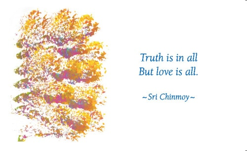 truth-is-in-all-but-love-is-all